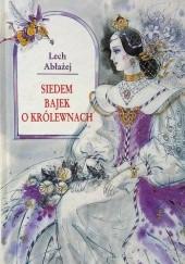 Okładka książki Siedem bajek o królewnach Lech Abłażej