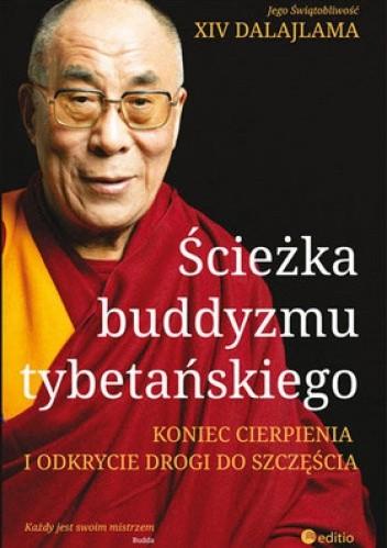 Okładka książki Ścieżka buddyzmu tybetańskiego. Koniec cierpienia i odkrycie drogi do szczęścia Dalajlama XIV
