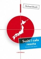 Okładka książki Sushi i cała reszta. Wszystkie smaki Japonii Michael Booth
