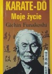 Okładka książki Karate-Do: Moje życie Gichin Funakoshi