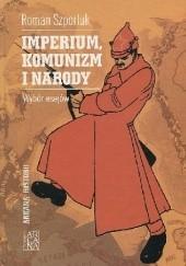Okładka książki Imperium, komunizm i narody: wybór esejów