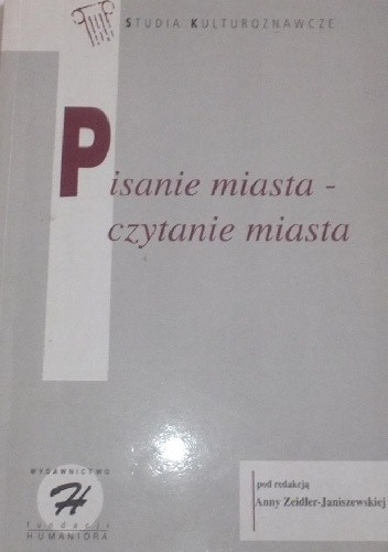 Okładka książki Pisanie miasta - czytanie miasta Zygmunt Bauman,Anna Zeidler-Janiszewska