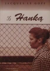 Okładka książki Z Hanką Jacques Le Goff