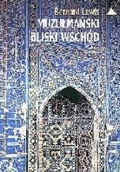 Okładka książki Muzułmański Bliski Wschód Bernard Lewis