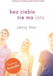 Okładka książki Bez ciebie nie ma lata Jenny Han
