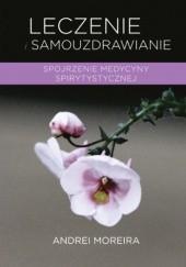 Okładka książki Leczenie i samouzdrawianie Andrei Moreira