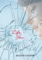 Okładka książki The Life of Glass Jillian Cantor