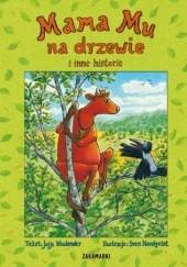 Okładka książki Mama Mu na drzewie i inne historie Sven Nordqvist,Jujja Wieslander
