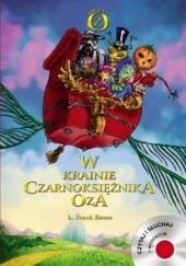 Okładka książki W krainie Czarnoksiężnika Oza. (+CD) Lyman Frank Baum