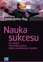 Okładka książki Nauka sukcesu James Arthur Ray