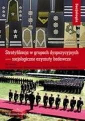 Okładka książki Stratyfikacja w grupach dyspozycyjnych - socjologiczne azymuty badawcze Jan Maciejewski