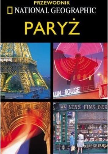 Okładka książki Paryż. Przewodnik National Geographic Elizabeth Ayre,Lisa Davidson