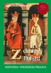 Okładka książki Z dawnej Polski, historia wierszem pisana. Anna Świrszczyńska