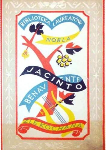Okładka książki Źle kochana Jacinto Benavente