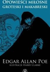 Okładka książki Opowieści miłosne, groteski i makabreski Edgar Allan Poe