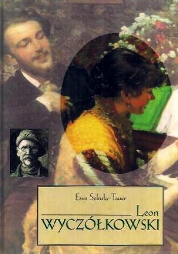 Okładka książki Leon Wyczółkowski Ewa Sekuła-Tauer