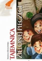 Okładka książki Tajemnica zielonej pieczęci Hanna Ożogowska