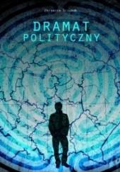 Okładka książki Dramat polityczny Zbigniew Ściubak