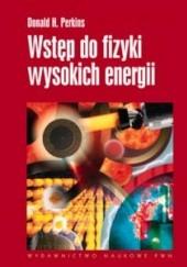 Okładka książki Wstęp do fizyki wysokich energii Donald H. Perkins