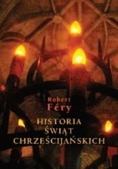 Okładka książki Historia świąt chrześcijańskich Robert Fery