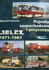 Okładka książki Pojazdy samochodowe i przyczepy Jelcz 1971-1983 Wojciech Połomski