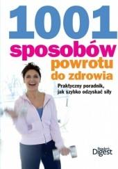 Okładka książki 1001 sposobów powrotu do zdrowia praca zbiorowa