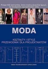 Okładka książki Moda. Kształty i style. Przewodnik dla projektantów Simon Travers-Spencer,Zarida Zaman