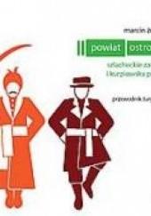 Okładka książki Powiat ostrołęcki. Szlacheckie zaścianki i kurpiowska puszcza – przewodnik turystyczny Marcin Żerański