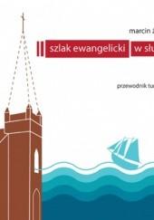 Okładka książki Szlak ewangelicki w Słupsku – przewodnik turystyczny Marcin Żerański