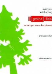 Okładka książki Gmina Kadzidło. W samym sercu Kurpiowszczyzny – przewodnik turystyczny Marcin Żerański