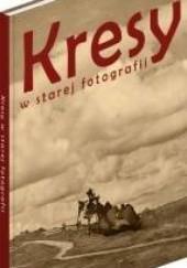 Okładka książki Kresy w starej fotografii praca zbiorowa
