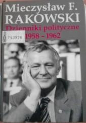 Okładka książki Dzienniki polityczne 1958 – 1962 Mieczysław F. Rakowski