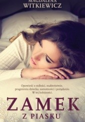 Okładka książki Zamek z piasku Magdalena Witkiewicz