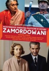 Okładka książki Zamordowani. Najsłynniejsze zabójstwa polityczne w historii Jean-Christophe Buisson