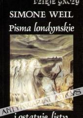 Okładka książki Pisma londyńskie i ostatnie listy Simone Weil