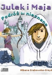 Okładka książki Julek i Maja. Podróż w nieznane Ałbena Grabowska