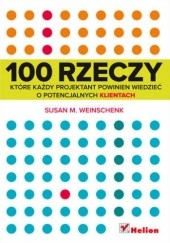 Okładka książki 100 rzeczy, które każdy projektant powinien wiedzieć o potencjalnych klientach Susan M. Weinschenk