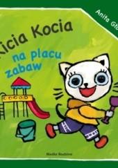 Okładka książki Kicia Kocia na placu zabaw Anita Głowińska