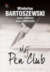 Okładka książki Mój PEN Club Władysław Bartoszewski,Iwona Smolka,Adam Pomorski