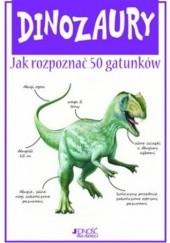 Okładka książki Dinozaury. Jak rozpoznać 50 gatunków Steve Parker