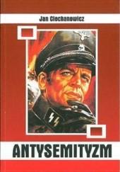 Okładka książki Antysemityzm Jan Ciechanowicz