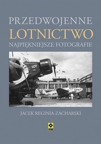 Okładka książki Przedwojenne lotnictwo Jacek Reginia-Zacharski