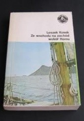 Okładka książki Ze wschodu na zachód wokół Hornu Leszek Kosek