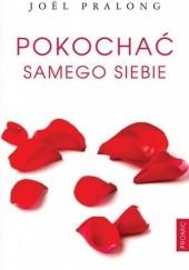 Okładka książki Pokochać samego siebie Joël Pralong