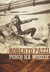 Okładka książki Pokój na wodzie Roberto Pazzi