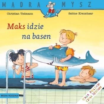 Okładka książki Maks idzie na basen Sabine Kraushaar,Christian Tielmann
