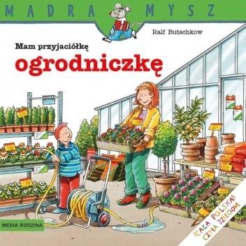 Okładka książki Mam przyjaciółkę ogrodniczkę Ralf Butschkow