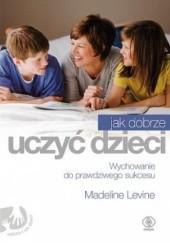 Okładka książki Jak dobrze uczyć dzieci Madeline Levine
