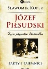Okładka książki Józef Piłsudski. Fakty i tajemnice Sławomir Koper