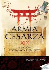 Okładka książki Armia cesarza. XIX zwojów zdobywcy pieniędzy. Obóz Sartorian Daniel Wilczek
